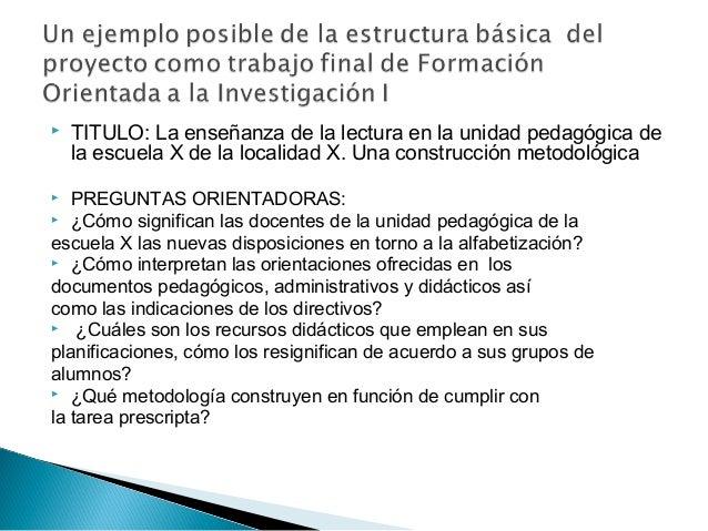  TITULO: La enseñanza de la lectura en la unidad pedagógica de la escuela X de la localidad X. Una construcción metodológ...