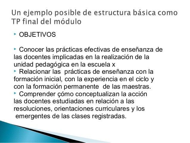  OBJETIVOS   Conocer las prácticas efectivas de enseñanza de las docentes implicadas en la realización de la unidad ped...