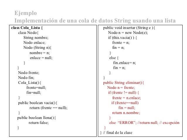 Ejemplo Implementación de una cola de datos String usando una listaclass Cola_Lista {                       public void in...
