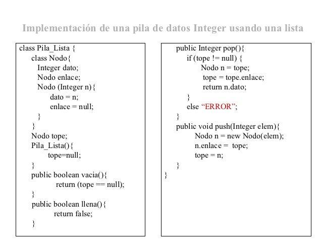 Implementación de una pila de datos Integer usando una listaclass Pila_Lista {                       public Integer pop(){...