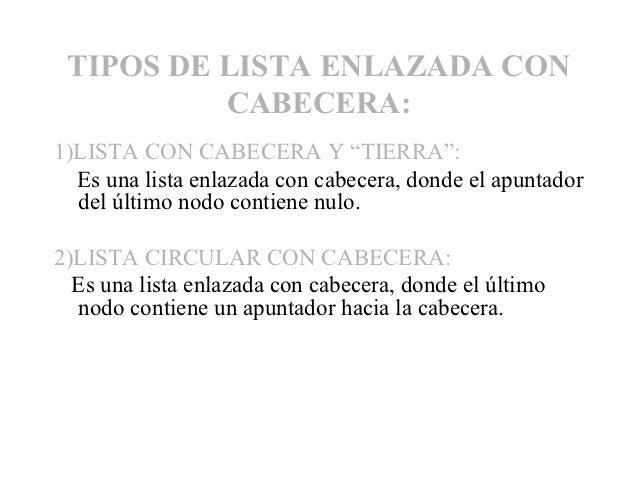 """TIPOS DE LISTA ENLAZADA CON          CABECERA:1)LISTA CON CABECERA Y """"TIERRA"""":  Es una lista enlazada con cabecera, donde ..."""