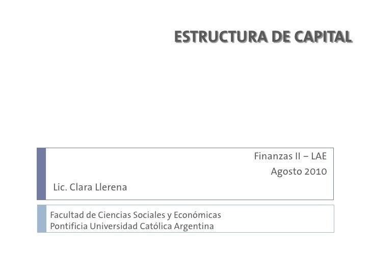 ESTRUCTURA DE CAPITAL                                                  Finanzas II – LAE                                  ...