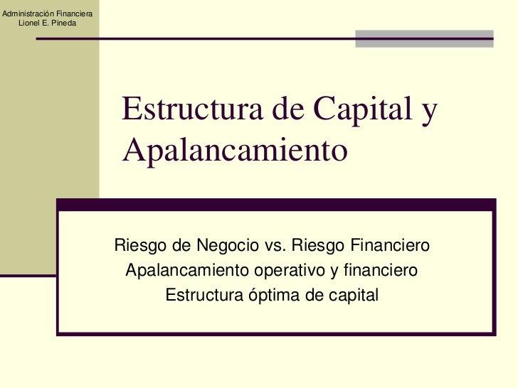 Administración Financiera    Lionel E. Pineda                                  Estructura de Capital y                    ...