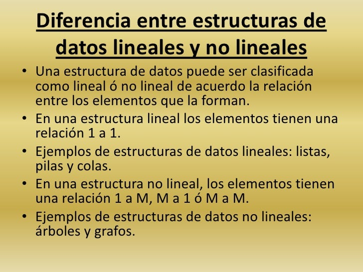 Diferencia entre estructuras de datos lineales y no lineales<br />Una estructura de datos puede ser clasificada como linea...