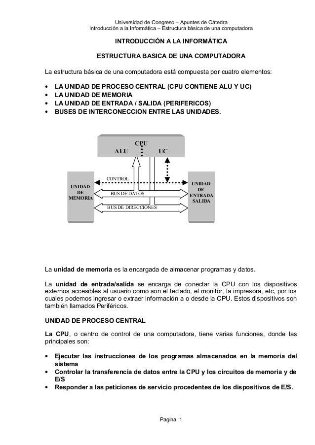 Universidad de Congreso – Apuntes de Cátedra Introducción a la Informática – Estructura básica de una computadora INTRODUC...