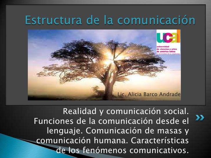 Realidad y comunicación social. Funciones de la comunicación desde el lenguaje. Comunicación de masas y comunicación human...