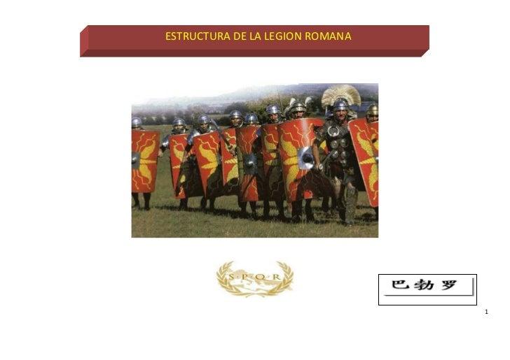ESTRUCTURA DE LA LEGION ROMANA                                 1