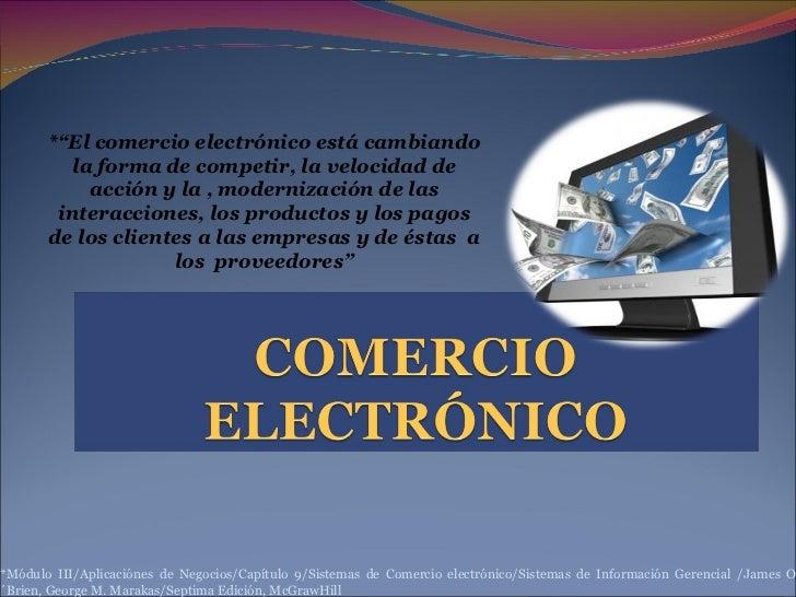 """*""""El comercio electrónico está cambiando la forma de competir, la velocidad de acción y la , modernización de las interacc..."""