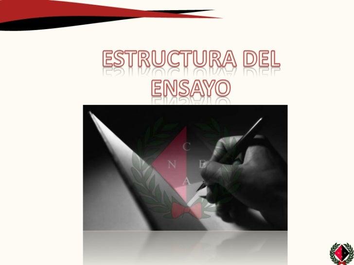 ESTRUCTURA DEL ENSAYOIntroducciónEs la que expresa el tema y el objetivo del ensayo;explica el contenido y los subtemas o ...