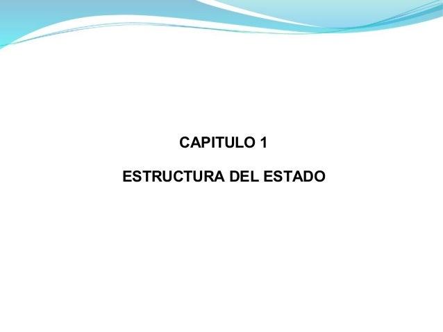 CAPITULO 1ESTRUCTURA DEL ESTADO
