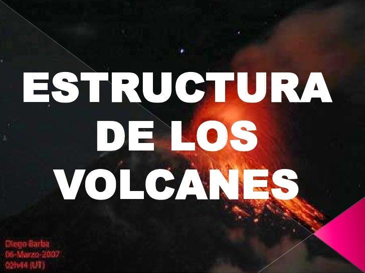 ESTRUCTURA DE LOS VOLCANES<br />