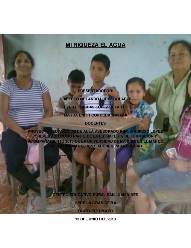 MI RIQUEZA EL AGUA  PRESENTADOPOR: ERIBERTO ORLANDO LOPEZ SOLARTE EVER LEONIDAS LOPEZ SOLARTE MAGDA ENITH CORDOBA GAVIRIA ...