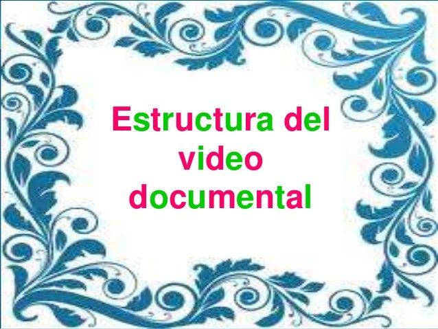 Estructura del    video documental