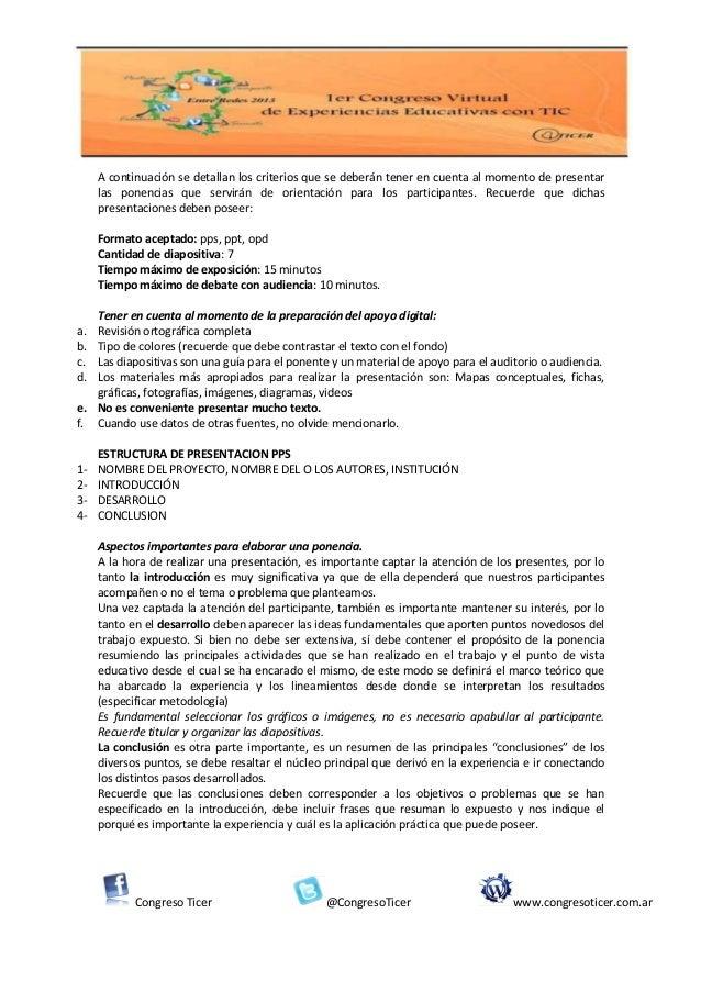 A continuación se detallan los criterios que se deberán tener en cuenta al momento de presentar     las ponencias que serv...