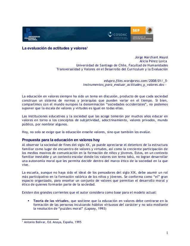 La evaluación de actitudes y valores1  Jorge Marchant Mayol  Alicia Pérez Lorca  Universidad de Santiago de Chile, Faculta...
