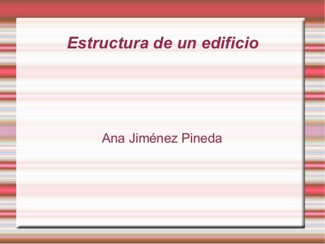 Estructura de un edificio    Ana Jiménez Pineda