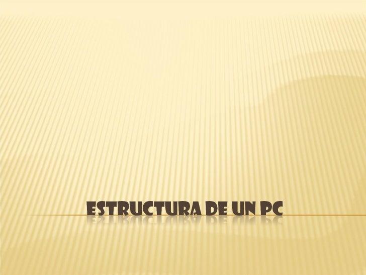Estructura De Un Pc Slide 1