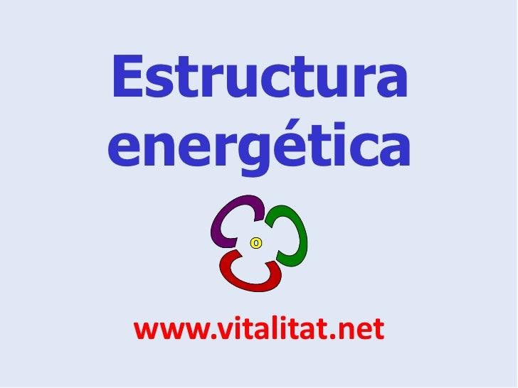 Estructuraenergéticawww.vitalitat.net