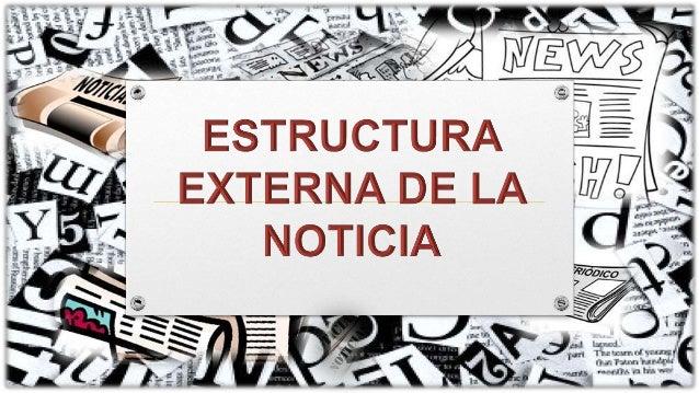 Estructura Externa De La Noticia