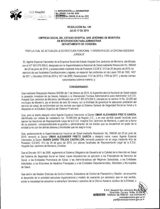 En INTERVENCIÓN para ADMINISTRAR Res. 000360,1 de Feb. 2019 Res. 006240, 25 de Jun. 2019 de la Super-Intendencia Nacional ...