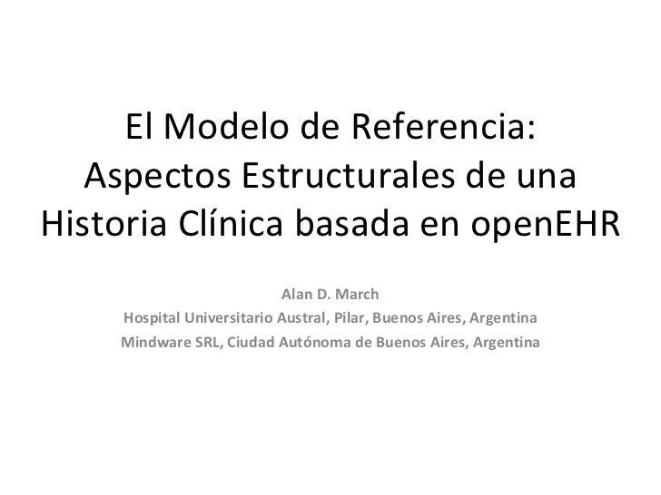 ElModelodeReferencia:   AspectosEstructuralesdeunaHistoriaClínicabasadaenopenEHR                            A...