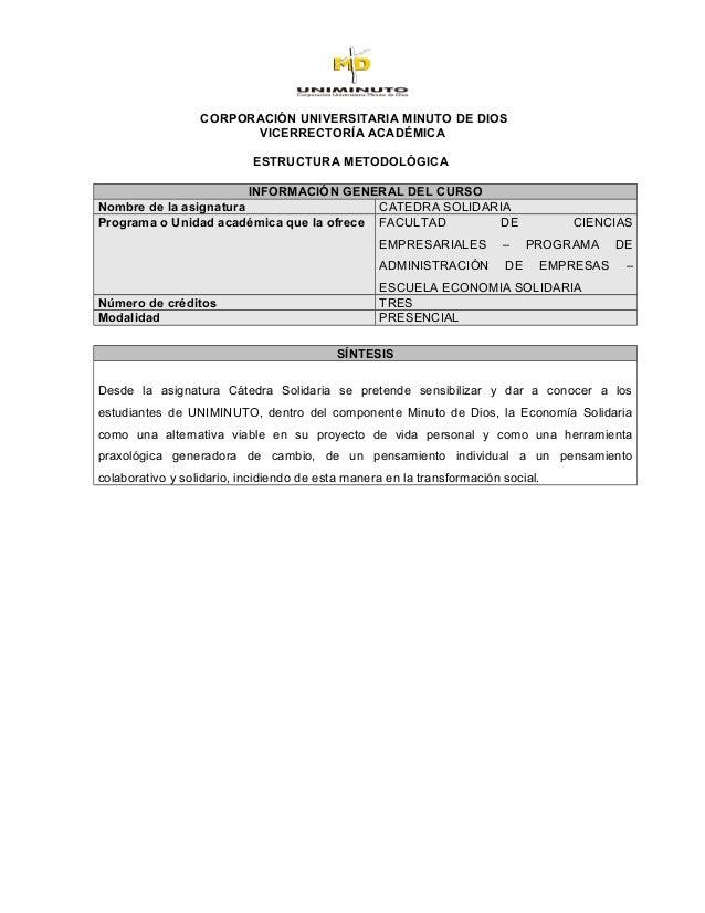 CORPORACIÓN UNIVERSITARIA MINUTO DE DIOS VICERRECTORÍA ACADÉMICA ESTRUCTURA METODOLÓGICA INFORMACIÓN GENERAL DEL CURSO Nom...