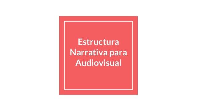 Estructura Narrativa Para Audiovisual 1