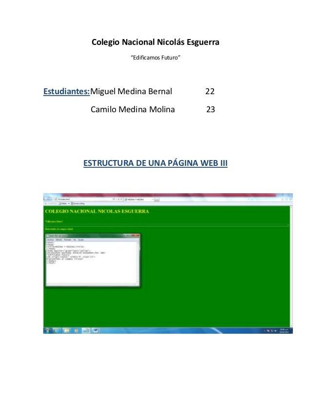 """Colegio Nacional Nicolás Esguerra                     """"Edificamos Futuro""""Estudiantes:Miguel Medina Bernal           22    ..."""