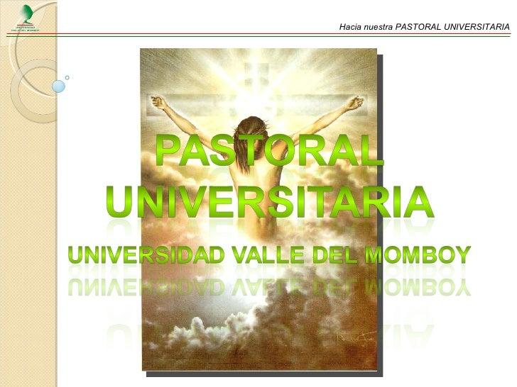 Hacia nuestra PASTORAL UNIVERSITARIA
