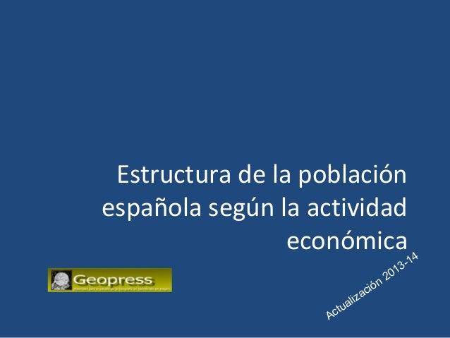 Estructura de la población española según la actividad económica 4 1 31 20 n ció za ali ctu A
