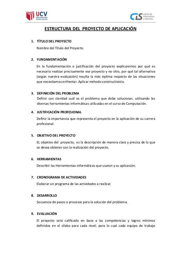 ESTRUCTURA DEL PROYECTO DE APLICACIÓN 1. TÍTULO DEL PROYECTO Nombre del Título del Proyecto. 2. FUNDAMENTACIÓN En la funda...