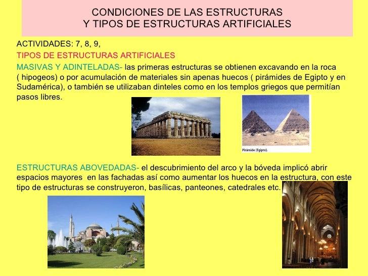 CONDICIONES DE LAS ESTRUCTURAS Y TIPOS DE ESTRUCTURAS ARTIFICIALES ACTIVIDADES: 7, 8, 9,  TIPOS DE ESTRUCTURAS ARTIFICIALE...