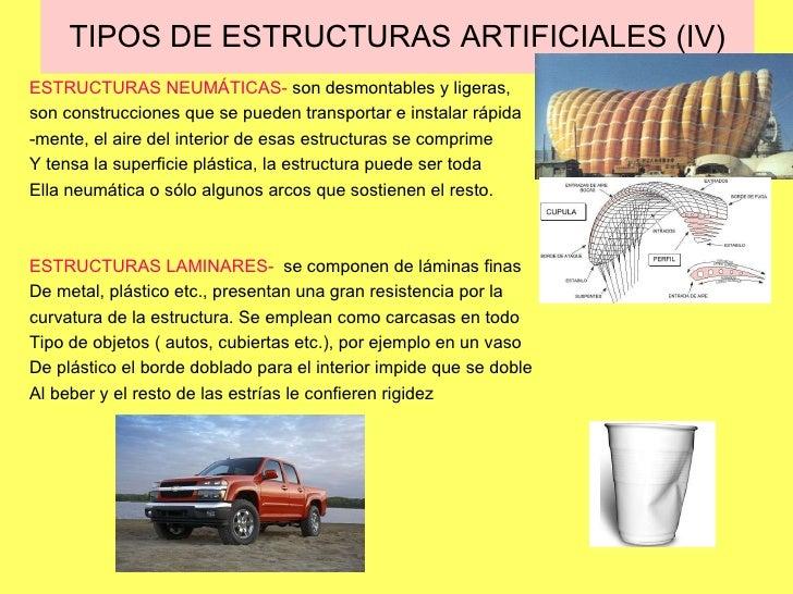 TIPOS DE ESTRUCTURAS ARTIFICIALES (IV) ESTRUCTURAS NEUMÁTICAS-  son desmontables y ligeras,  son construcciones que se pue...