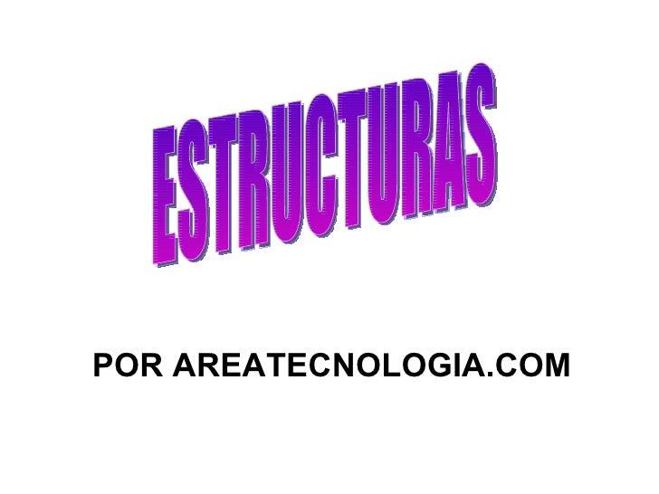 ESTRUCTURAS POR AREATECNOLOGIA.COM