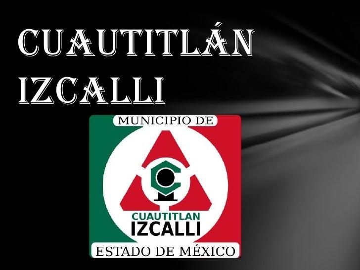 CUAUTITLÁN IZCALLI<br />