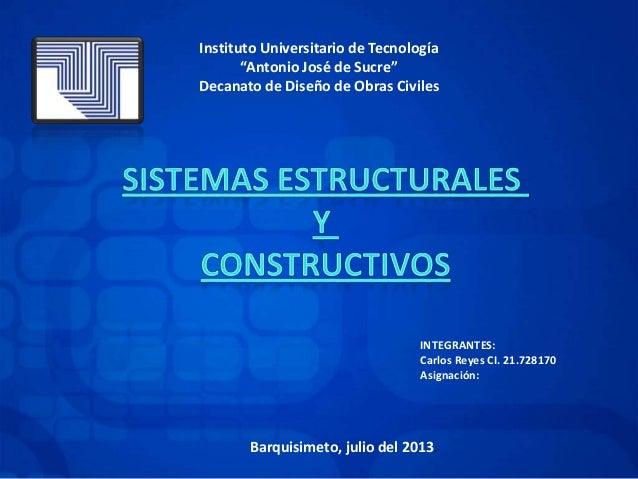 """Instituto Universitario de Tecnología """"Antonio José de Sucre"""" Decanato de Diseño de Obras Civiles INTEGRANTES: Carlos Reye..."""