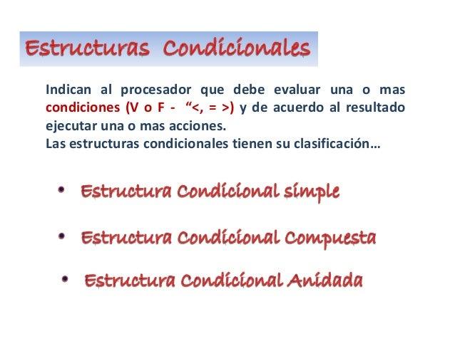 """Indican al procesador que debe evaluar una o mas condiciones (V o F - """"<, = >) y de acuerdo al resultado ejecutar una o ma..."""