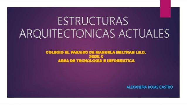 Estructuras arquitectonicas actuales for Estructuras arquitectonicas