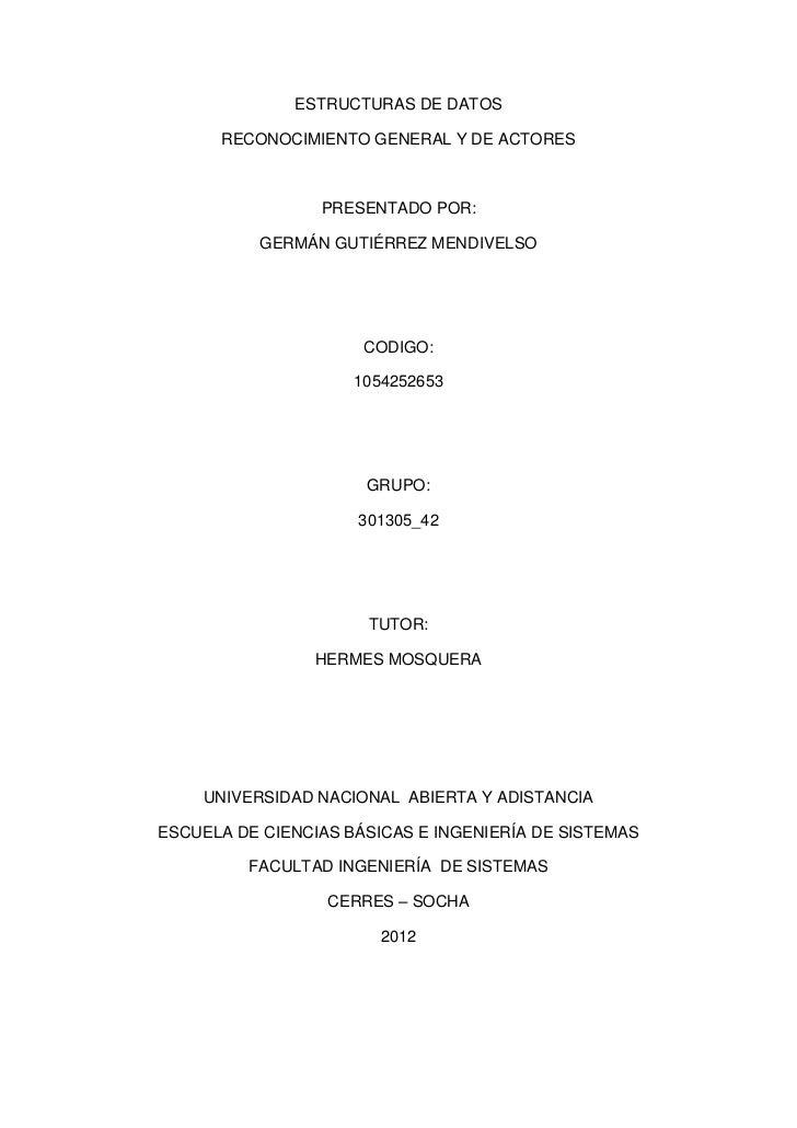 ESTRUCTURAS DE DATOS      RECONOCIMIENTO GENERAL Y DE ACTORES                 PRESENTADO POR:           GERMÁN GUTIÉRREZ M...