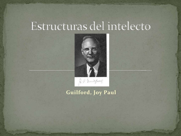 Estructuras del intelecto<br />Guilford, Joy Paul<br />
