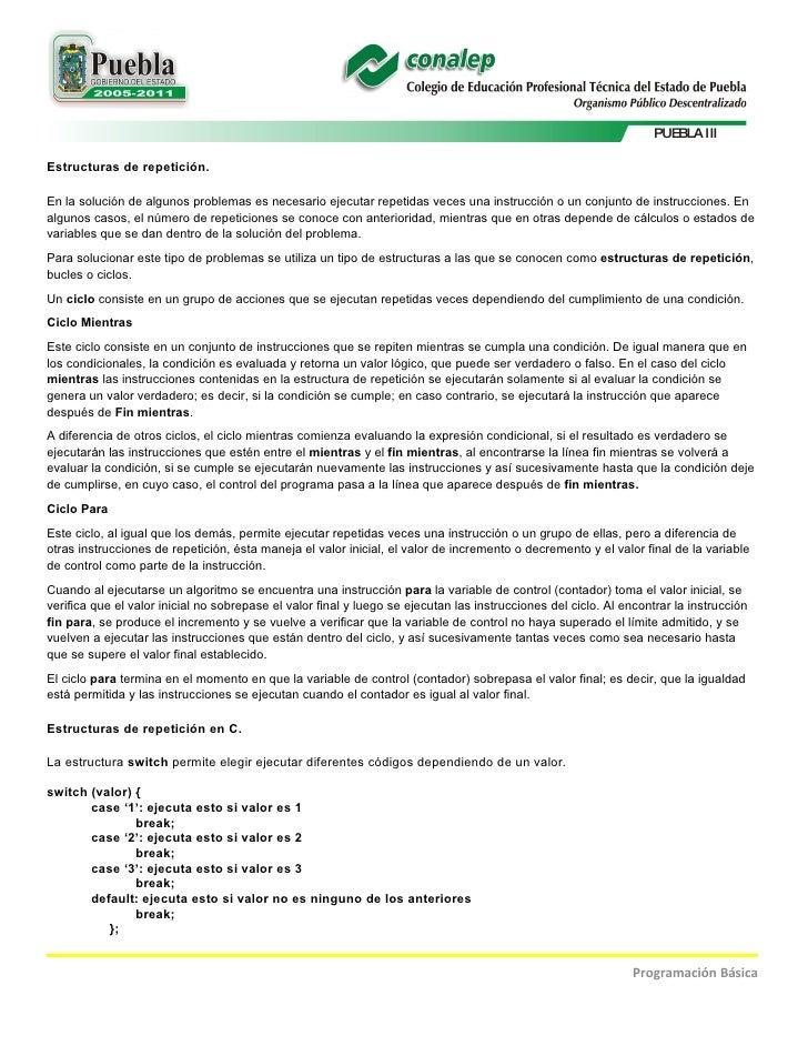 PUEBLA III  Estructuras de repetición.  En la solución de algunos problemas es necesario ejecutar repetidas veces una inst...