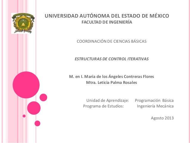 UNIVERSIDAD AUTÓNOMA DEL ESTADO DE MÉXICO FACULTAD DE INGENIERÍA COORDINACIÓN DE CIENCIAS BÁSICAS ESTRUCTURAS DE CONTROL I...