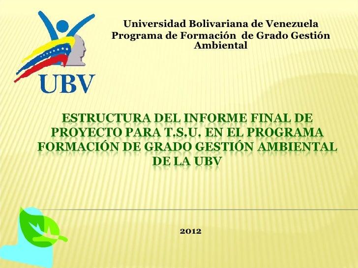 Universidad Bolivariana de VenezuelaPrograma de Formación de Grado Gestión               Ambiental           2012