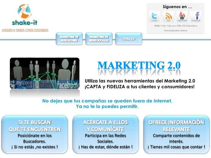 Síguenos en …                                         Utiliza las nuevas herramientas del Marketing 2.0                   ...