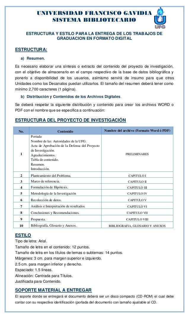 ESTRUCTURA Y ESTILO PARA LA ENTREGA DE LOS TRABAJOS DE GRADUACION EN FORMATO DIGITAL ESTRUCTURA: a) Resumen. Es necesario ...