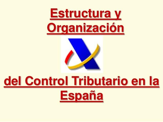 Estructura y Organización  del Control Tributario en la España