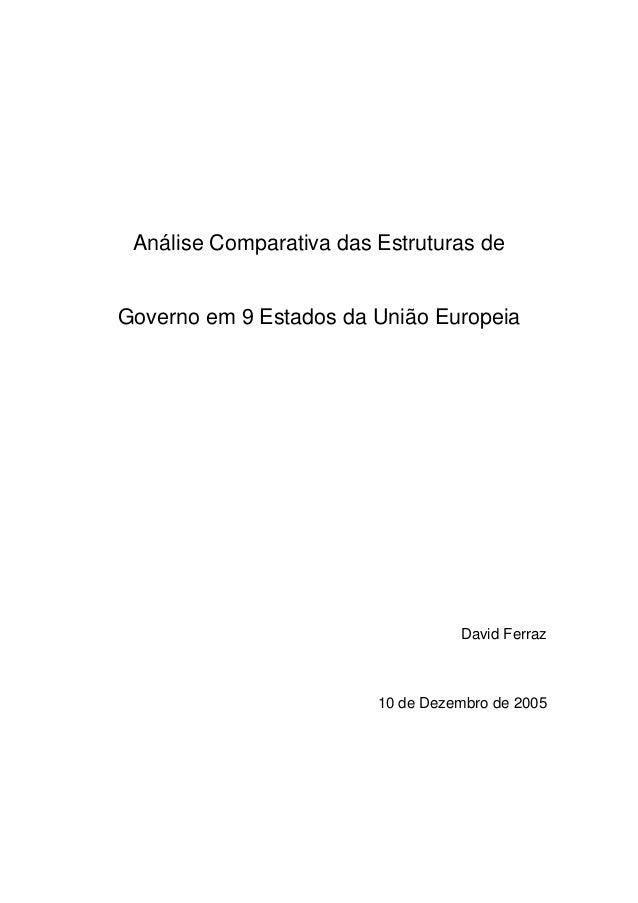Análise Comparativa das Estruturas de Governo em 9 Estados da União Europeia David Ferraz 10 de Dezembro de 2005