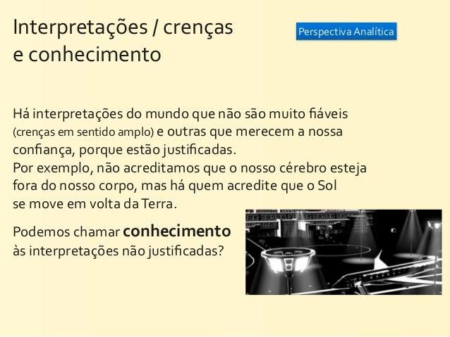 Interpretações / crenças                 Perspectiva Analíticae conhecimentoHá inter...