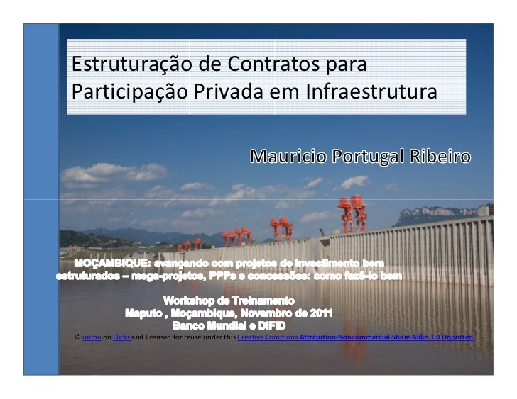 Estruturação de Contratos paraParticipação Privada em Infraestrutura© immu on Flickr and licensed for reuse under this Cre...
