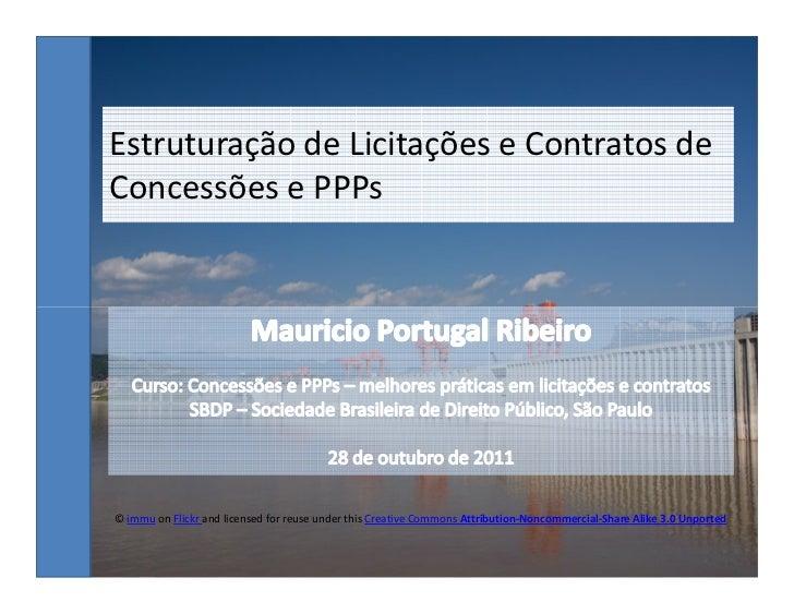 Estruturação de Licitações e Contratos deConcessões e PPPs© immu on Flickr and licensed for reuse under this Creative Comm...